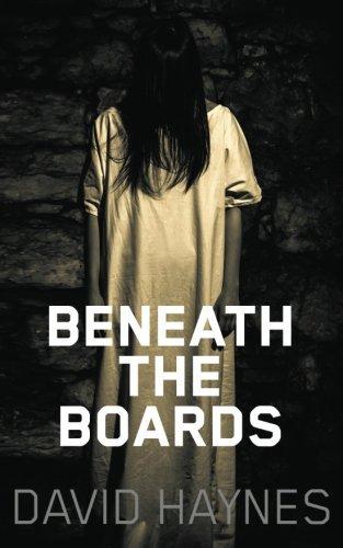 Beneath the Boards by David Haynes (2015-07-17)