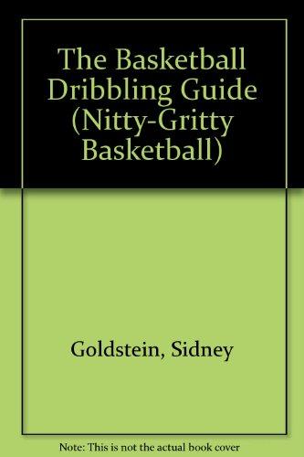 The Basketball Dribbling Guide (Nitty-Gritty Basketball) por Sidney Goldstein