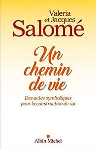 Un chemin de vie par Jacques Salomé