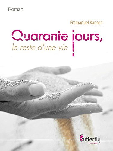 Quarante jours, le reste d'une vie (BUTTERFLY EDITI) par Emmanuel Ranson