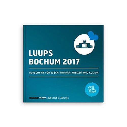 LUUPS Bochum 2017: Gutscheine für Essen, Trinken, Freizeit und Kultur