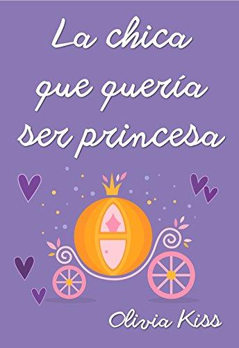 Resultado de imagen de la chica que queria ser princesa olivia kiss