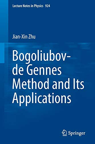 Bogoliubov-de Gennes Method and Its Applications (Lecture Notes in Physics, Band 924)