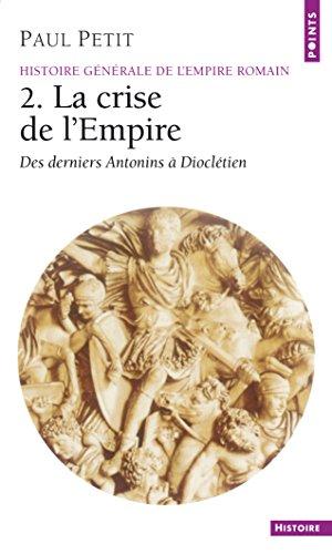 La Crise de l'Empire: (161-284) (Points Histoire)