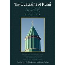 The Quatrains of Rumi: Ruba 'Iyat- Jalaluddin Muhammad Balkhi-Rumi: Ruba 'iyat-e Jalaluddin Muhammad Balkhi-Rumi