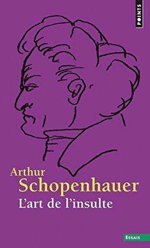 L'Art de l'insulte par Arthur Schopenhauer