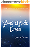 Stars Upside Down: a memoir of travel, grief, and an incandescent God (English Edition)