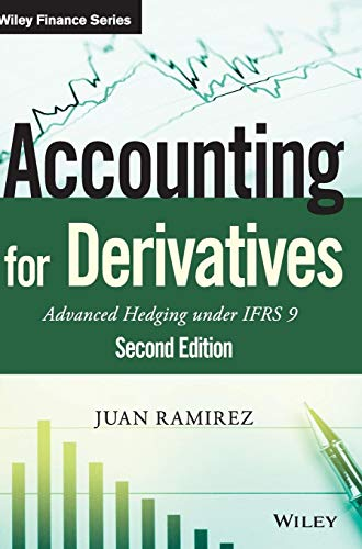 Accounting for Derivatives: Advanced Hedging under IFRS 9 (Wiley Finance Series) (Hedge-accounting)