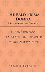 The Bald Prima Donna: A Pseudo-Play in One Act (Acting Edition)