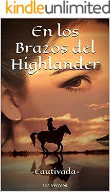 En los Brazos del Highlander  :    -Cautivada-