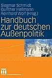 Gunther Hellmann, Siegmar Schmidt, Reinhard Wolf: Handbuch zur deutschen Außenpolitik