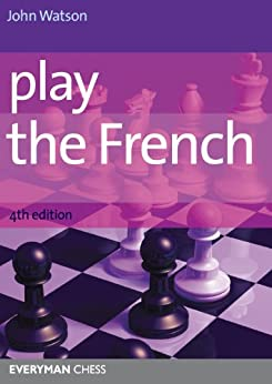 Play the French, 4th edition (English Edition) par [Watson, John]