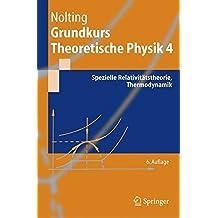 Grundkurs Theoretische Physik 4: Spezielle Relativitatstheorie, Thermodynamik (Springer-Lehrbuch)