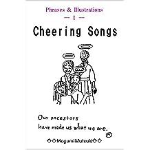Phrases & Illustrations ― Ⅰ ― Cheering Songs (English Edition)