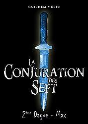 La Conjuration des Sept: 2ème Dague : Max (Présages t. 1)