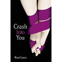 Crash Into You (Loving on the Edge, Book 1)