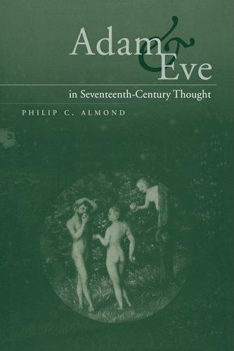 Adam and Eve in Seventeenth-Century Thought por Philip C. Almond