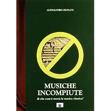 Musiche incompiute. Di che cosa è morta la musica classica?
