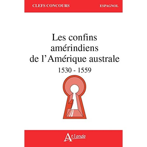 Les confins amérindiens de l'Amérique australe (1530-1559)