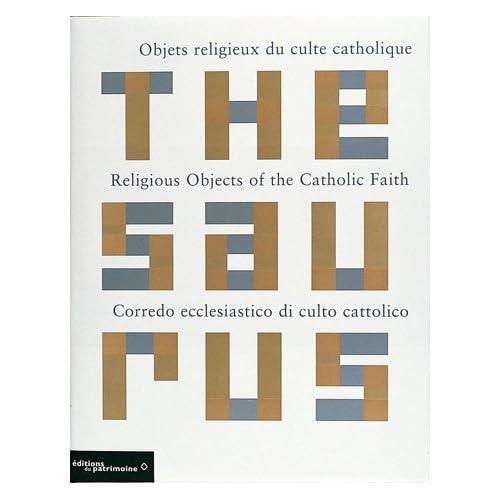 Thesaurus des objets religieux du culte catholique. Edition trilingue français, anglais, italien