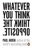 Whatever You Think, Think the Opposite...