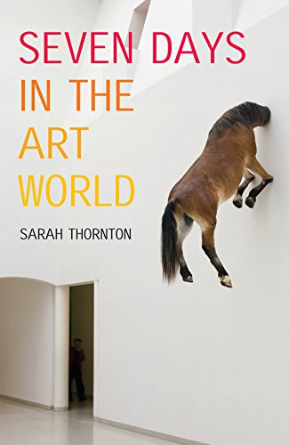 Seven Days in the Art World por Sarah Thornton