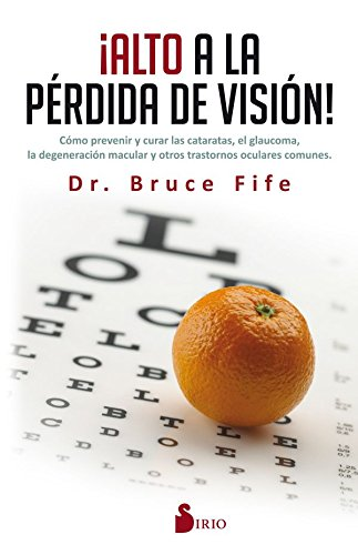 ALTO A LA PERDIDA DE VISION por DR. BRUCE FIFE