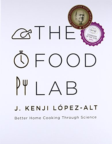 The Food Lab: Better Home Cooking Through Science -