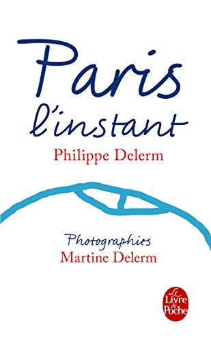 Paris, l'instant (Nouvelle dition)
