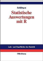 Statistische Auswertungen: Standardmethoden und Alternativen mit ihrer Durchführung in R (Lehr- und Handbücher der Statistik)