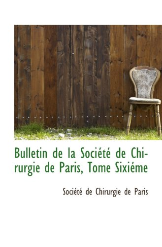 bulletin-de-la-societe-de-chirurgie-de-paris-tome-sixieme
