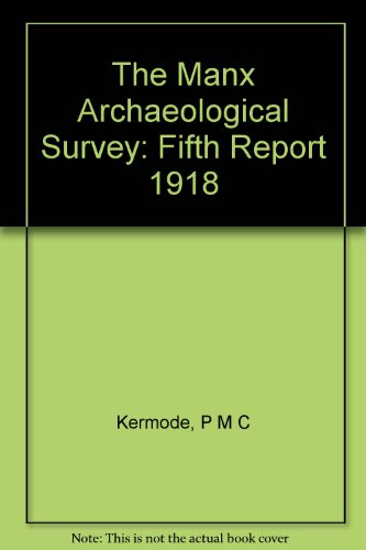 The Manx Archaeological Survey: Fifth Report 1918