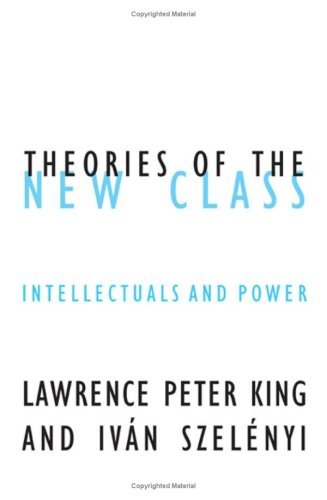 [PDF] Téléchargement gratuit Livres Theories Of The New Class: Intellectuals And Power (Contradictions of Modernity)