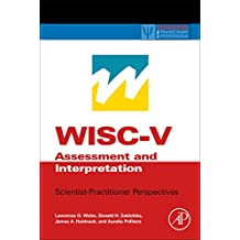 WISC-V Assessment and Interpretation (Practical Resources for the Mental Health Professional)