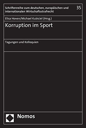 Korruption im Sport: Tagungen und Kolloquien (Schriftenreihe zum deutschen, europäischen und internationalen Wirtschaftsstrafrecht 35)