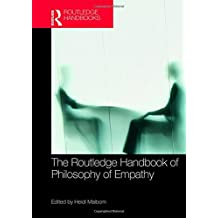 The Routledge Handbook of Philosophy of Empathy (Routledge Handbooks in Philosophy)