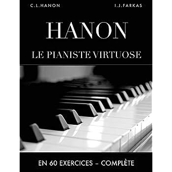 Hanon: Le pianiste virtuose en 60 exercices: Complète (Édition revue et corrigée)