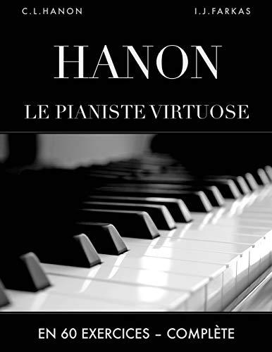 Hanon: Le pianiste virtuose en 60 exercices: Complète (Édition revue et corrigée) par  Charles-Louis Hanon