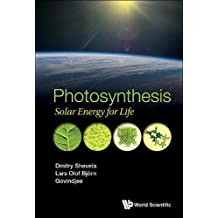 Photosynthesis: Solar Energy for the Biosphere and Mankind (Biochemistry Biological Chemis)