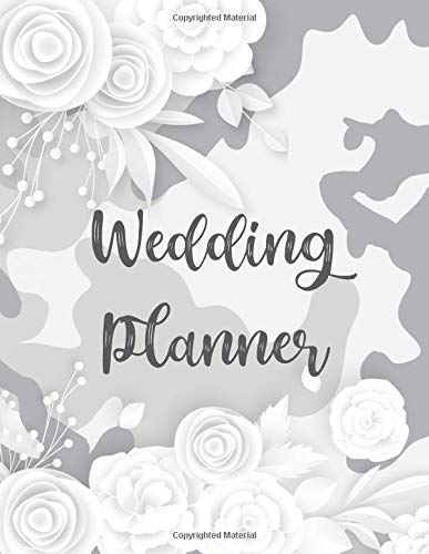 Camouflage Wedding Planner and Organizer: White Camo Bride's Planning Book to help you plan the PERFECT day! Checklists, Invitation Lists, Gift ... and more! (Camo Wedding Planners, Band 2)