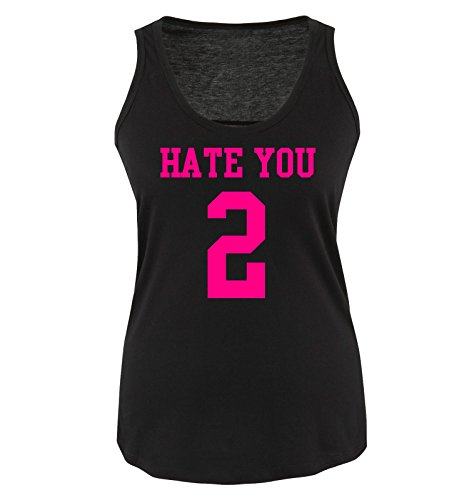 Comedy Shirts - HATE YOU TOO - Donna Tank Top canottiera - taglia S-XL vari colori nero / fucsia