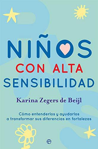 Niños con alta sensibilidad de Karina Zegers de Beijl