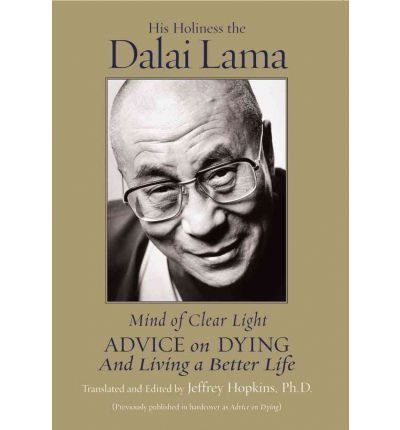 (Mind of Clear Light: Advice on Dying and Living Well) By His Holiness Dalai Lama (Author) Paperback on (Sep , 2004)