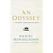 An Odyssey: A Father, A Son and an Epic: LONGLISTED FOR THE BAILLIE GIFFORD PRIZE 2017