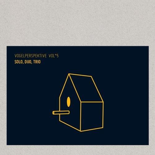 Vogelperspektive Vol. 5: Solo Duo Trio by Alfred Vogel -