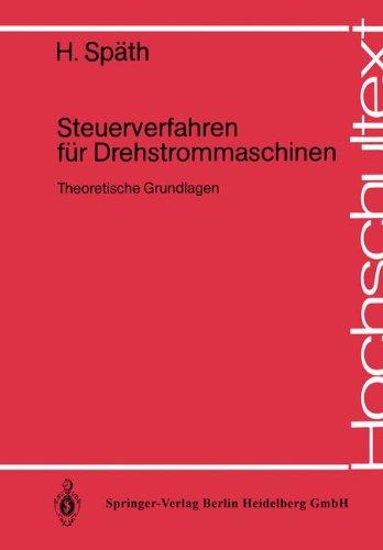 Steuerverfahren für Drehstrommaschinen: Theoretische Grundlagen (Hochschultext) (Standard-prozess-energie)