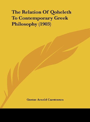The Relation of Qoheleth to Contemporary Greek Philosophy (1903)