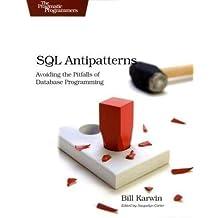 SQL Antipatterns: Avoiding the Pitfalls of Database Programming by Bill Karwin (July 2 2010)