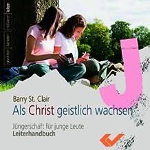 Als Christ geistlich wachsen, 1 CD-ROM Jüngerschaft für junge Leute, Leiterhandbuch