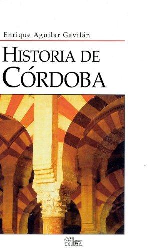 Historia de Córdoba por Enrique Aguilar Gavilán
